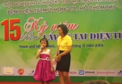 Bé cấy COCHLEAR hát trong Hội nghị Ốc tai điện tử bệnh viện TMH HCM